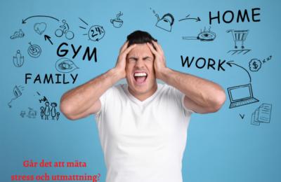 Går det att mäta stress och utmattning?